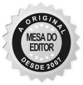 Mesa do Editor - A Original - Desde 2007